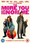 The More You Ignore Me - DVD