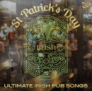 St. Patrick's Day: Ultimate Irish Pub Songs - CD