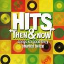 Hits Then and Now:songs So Good They Charted Twice - CD
