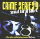 Crime Series Vol. 9: Sexual Serial Killers - CD