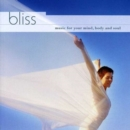 Bliss Music for Your Mind, Body and Soul - CD