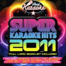 Super Karaoke Hits 2011 - CD