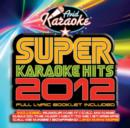 Super Karaoke Hits 2012 - CD