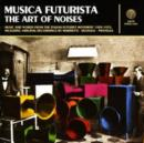 Musica Futurista: The Art of Noises - CD