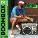 Boombox 2: Early Independent Hip Hop, Electro and Disco Rap 1979-83 - CD