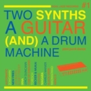 Two Synths, a Guitar (And) a Drum Machine - CD