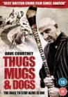 Thugs, Mugs and Dogs - DVD