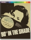90 Degrees in the Shade - Blu-ray