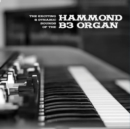 The Exciting & Dynamic Sounds of the Hammond B3 Organ - Vinyl