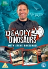 Deadly Dinosaurs With Steve Backshall - DVD