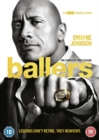 Ballers: The Complete First Season - DVD