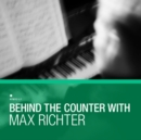 Behind the Counter With Max Richter - Vinyl