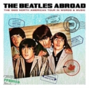The Beatles Abroad: The 1965 North American Tour in Words & Music - Vinyl