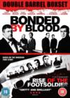 Bonded By Blood/Rise of the Footsoldier - DVD