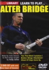 Lick Library: Learn to Play Alter Bridge - DVD
