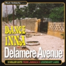 Black Solidarity Presents Dance Inna Delamere Avenue: 16 Killer Cuts from Jamaica's Legendary Label - CD