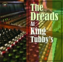 The Dreads at King Tubby's - CD