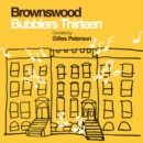 Brownswood Bubblers Thirteen: Compiled By Gilles Peterson - Vinyl