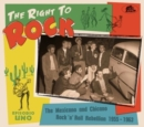 The Right to Rock: The Mexicano and Chicano Rock & Roll Rebellion 1955-1963 - CD
