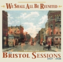 We Shall All Be Reunited: Revisiting the Bristol Sessions 1927-1928 - CD