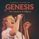 All I Need Is a Miracle: FM Broadcast/New York, 1988 - CD