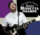 The Gospel Truth Plus Sister Rosetta Tharpe (Bonus Tracks Edition) - CD