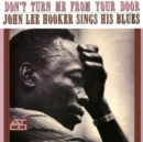 Don't Turn Me from Your Door: John Lee Hooker Sings His Blues - Vinyl