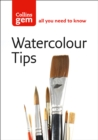Watercolour Tips : Practical Tips to Start You Painting - Book