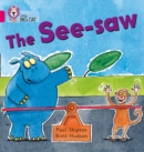 The See-saw : Band 01b/Pink B - Book