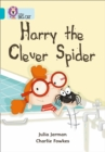 Harry the Clever Spider : Band 07/Turquoise - Book