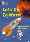 Let's Go to Mars : Band 08/Purple - Book