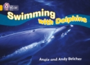 Swimming with Dolphins : Band 09/Gold - Book