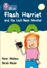 Flash Harriet and the Loch Ness Monster : Band 13/Topaz - Book