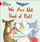 We Are Not Fond of Rat : Band 02b/Red B - Book