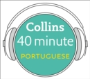Portuguese in 40 Minutes : Learn to Speak Portuguese in Minutes with Collins - eAudiobook