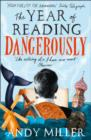 The Year of Reading Dangerously : How Fifty Great Books Saved My Life - Book