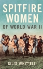 Spitfire Women of World War II - eBook