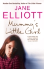 Mummy's Little Girl: A heart-rending story of abuse, innocence and the desperate race to save a lost child - eBook