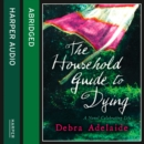 The Household Guide To Dying - eAudiobook