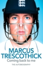 Coming Back To Me: The Autobiography of Marcus Trescothick - eBook