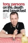 Tony Parsons on Life, Death and Breakfast - eBook
