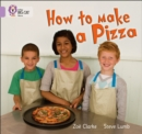 How to Make a Pizza : Band 00/Lilac - Book