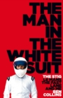 The Man in the White Suit: The Stig, Le Mans, The Fast Lane and Me - eBook
