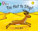Too Hot to Stop! : Band 05/Green - Book