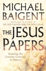 The Jesus Papers: Exposing the Greatest Cover-up in History - eBook