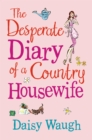The Desperate Diary of a Country Housewife - eBook