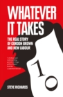 Whatever it Takes: The Real Story of Gordon Brown and New Labour - eBook