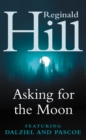 Asking for the Moon: A Collection of Dalziel and Pascoe Stories - eBook