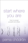 Start Where You Are: How to accept yourself and others - eBook