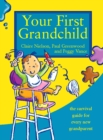 Your First Grandchild: Useful, touching and hilarious guide for first-time grandparents - eBook